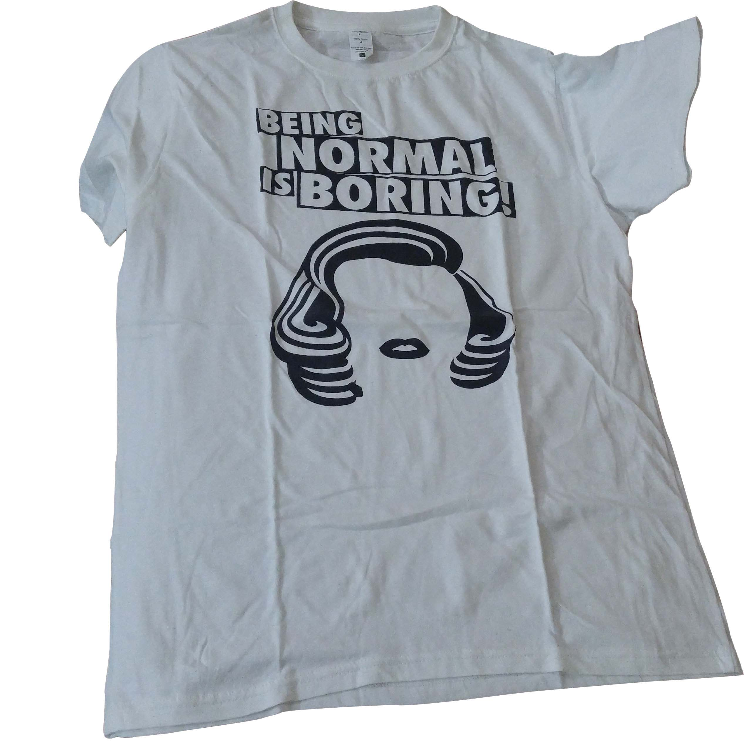 Being Normal is Boring T-Shirts