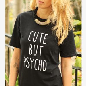 Cute But Psycho T-Shirts