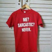 Me Sarcastic Never T-Shirts