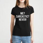 Me.. Sarcastic, Never T-Shirts