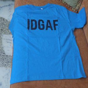 IDGAF T-Shirts
