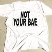Not Your Bae T-Shirts