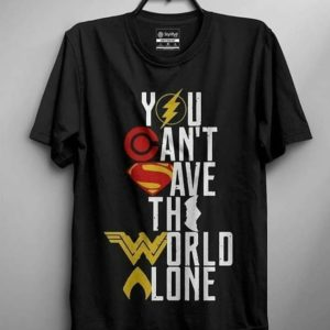 You Can't Save The World Alone T-Shirts